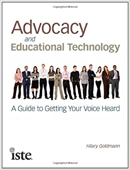Advocacy and Educational Technology: A Guide to Getting Your Voice Heard