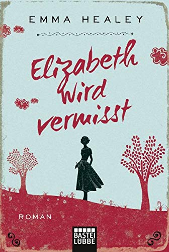 Elizabeth Wird Vermisst  Roman