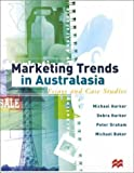 Marketing Trends in Australasia : Essays and Case Studies, Harker, Michael and Harker, Debra, 0732954983