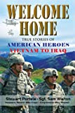img - for Welcome Home: True Stories of American Heroes Vietnam to Iraq book / textbook / text book