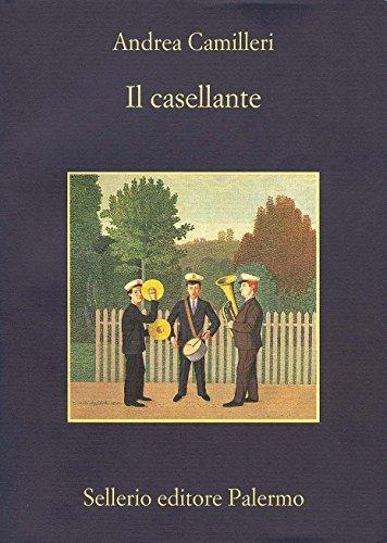 Il casellante (La memoria Vol. 750) (Italian Edition) by [Camilleri