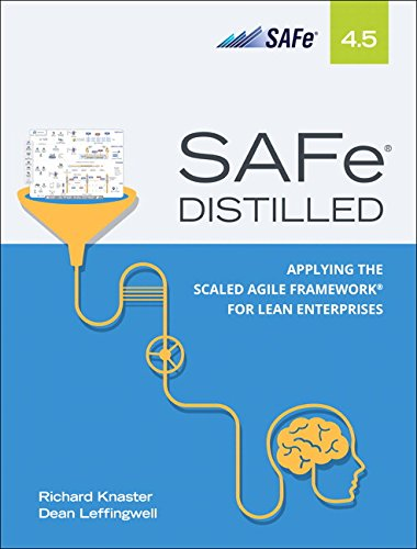 Pdf Computers SAFe 4.5 Distilled: Applying the Scaled Agile Framework for Lean Enterprises (2nd Edition)