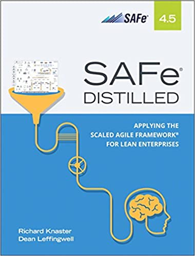 Safe 4 5 Distilled Applying The Scaled Agile Framework For Lean