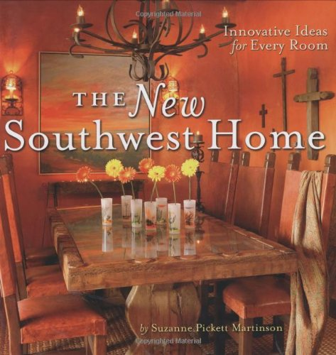 the new southwest home innovative ideas for every room suzanne pickett martinson 9780873588577 amazoncom books - Southwestern Design Ideas