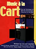 img - for Music a la Cart: Tips and Techniques to Take Your General Music Classroom on the Road book / textbook / text book