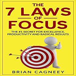 The 7 Laws of Focus