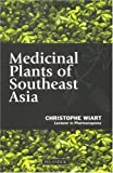Medicinal Plants of Southeast Asia, Christophe Wiart, 9679787257