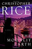 The Moonlit Earth, Christopher Rice, 0743294076