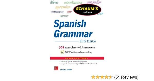 Schaum's Outline of Spanish Grammar, 6th Edition (Schaum's Outlines) See  more 6th Edition