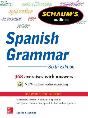 - Schaum's Outline of Spanish Grammar, 6th Edition (Schaum's Outlines)