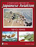 A Postcard History of Japanese Aviation, Edward M. Young, 0764340395