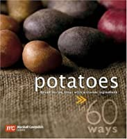 Potatoes in 60 Ways: Great Recipe Ideas With a Classic Ingredient Front Cover