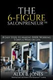 img - for The 6-Figure Salonpreneur: 8 Easy Steps to Making $100K Working 3 Days a Week or Less book / textbook / text book