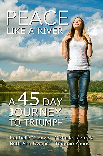 Peace Like a River: A 45-Day Journey to Triumph