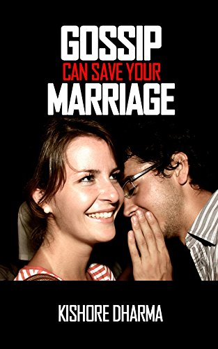Gossip Can Save Your Marriage: Stop Your Divorce and Save Your Marriage (Venus God Of Love)