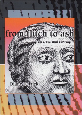 From Flitch to Ash: A Musing on Trees and Carving pdf epub