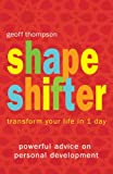 Shape Shifter: Transform Your Life in 1 Day