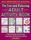 The Fun and Relaxing Adult Activity Book: With Easy
