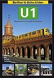 Berliner U-Bahn-Linien: U1: Stammstrecke durch Kreuzberg