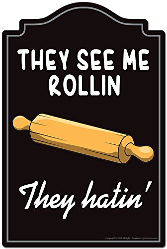 SignMission They See Me Rollin They Hatin Novelty Sign | Indoor/Outdoor | Funny Home Decor for Garages, Living Rooms, Bedroom, Offices Personalized Gift -