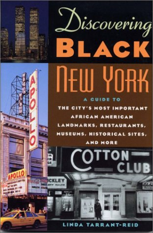 Search : Discovering Black New York: A Guide to the City's Most Important African American Landmarks, Restaurants, Museums, Historical Sites, and More