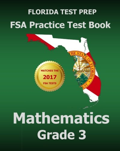 FLORIDA TEST PREP FSA Practice Test Book Mathematics Grade 3: Includes Two Full-Length Practice Tests