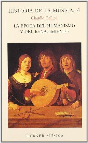 Descargar Libro Historia De La Música: 4. La época Del Humanismo Y El Renacimiento Claudio Gallico
