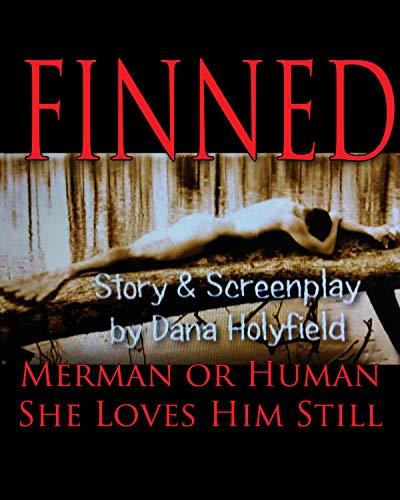 Finned: Merman or Human She Loves Him Still