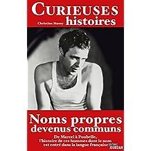 Curieuses histoires des noms propres devenus communs: De Marcel à poubelle (Curieuses histoires de l'Histoire) (French Edition)