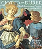 Giotto to Durer: Early Renaissance Painting in The National Gallery: Early European Painting in the National Gallery (National Gallery London Publications)