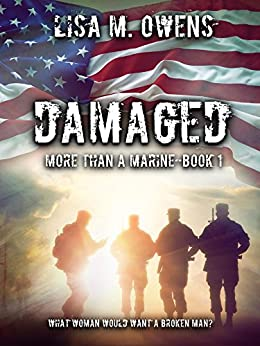 DAMAGED (More Than a Marine Book 1) by [Owens, Lisa M.]