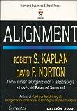 Alignment: Como Alinear La Organizacion a La Estrategia a Traves Del Balance Scorecard (Spanish Edition)