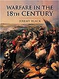 Warfare In The Eighteenth Century (CASSELL'S HISTORY OF WARFARE)