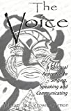 img - for The Voice: A Spiritual Approach to Singing, Speaking & Communicating book / textbook / text book