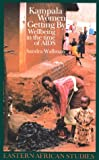 Kampala Women Getting By : Wellbeing in the Time of AIDS, Wallman, Sandra, 0821411594