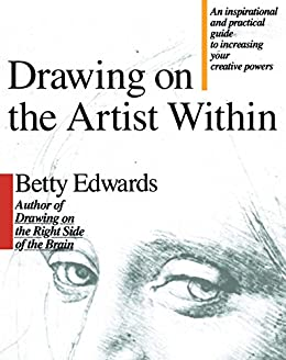 Drawing on the Artist Within by [Edwards, Betty]