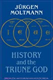 History and the Triune God, Jurgen Moltmann, 0334025133