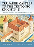 Crusader Castles of the Teutonic