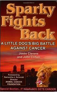 Sparky Fights Back A Little Dogs Big Battle Against Cancer