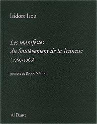 Les manifestes du Soulèvement de la Jeunesse (1950-1966) par Isidore Isou