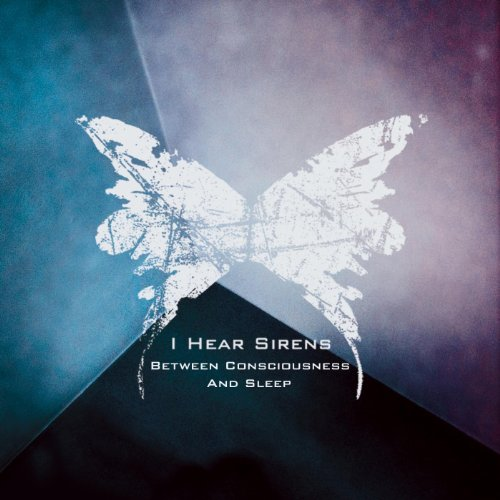 I Hear Sirens-Between Consciousness And Sleep-REPACK-CDEP-FLAC-2013-CHS Download