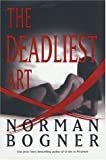 The Deadliest Art by Norman Bogner front cover