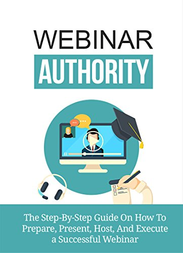 Amazon com: Webinar Authority: The Step-By-Step Guide On How