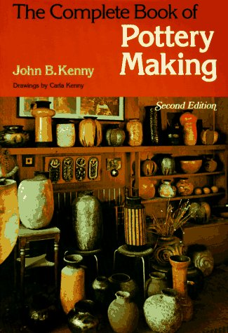 The Complete Book of Pottery Making (Chilton's Creative Crafts Series)