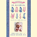 On Becoming Babywise: Giving Your Infant the Gift of Nighttime Sleep | Gary Ezzo,Robert Bucknam