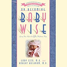 On Becoming Babywise: Giving Your Infant the Gift of Nighttime Sleep Audiobook by Gary Ezzo, Robert Bucknam M.D. Narrated by Anne Marie Ezzo