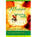 Women Behaving Badly Fiesty Flash Fiction