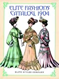 img - for Elite Fashions Catalog, 1904 (Dover Pictorial Archive Series) book / textbook / text book