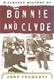 The Strange History of Bonnie and Clyde, John Treherne, 0815411065
