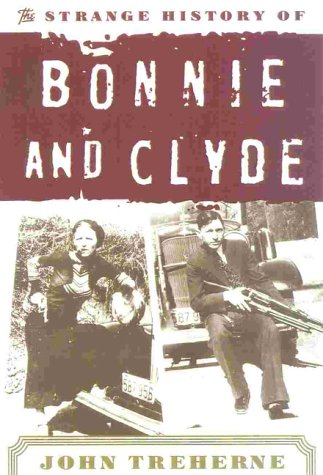 Strange History of Bonnie & Clyde ()